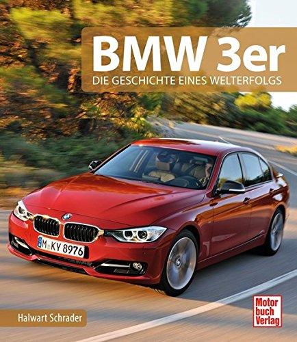 Preisvergleich Produktbild BMW 3er: Die Geschichte eines Welterfolgs