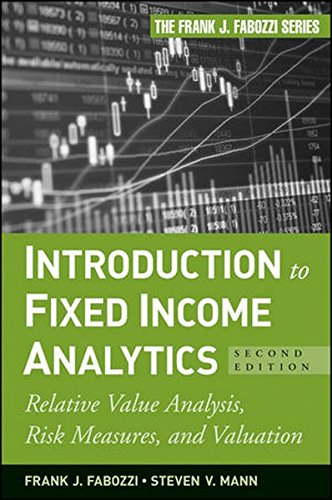 introduction-to-fixed-income-analytics-relative-value-analysis-risk-measures-and-valuation-frank-j-f