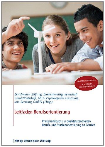 Leitfaden Berufsorientierung, Praxishandbuch zur qualitätszentriertenBerufs- und Studienorientierung,mit CD-ROM