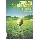 L 'homme qui détestait le golf