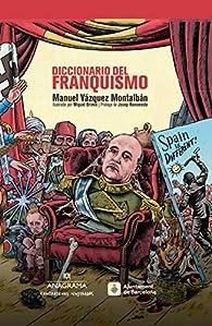 Diccionario del franquismo par Manuel Vázquez Montalbán