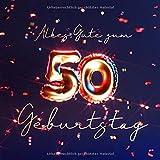 Alles Gute zum 50. Geburtstag: Gästebuch zum Eintragen mit 110 Seiten - Edition Blau Gold