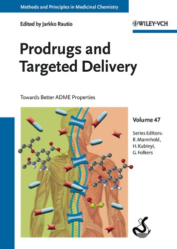 Prodrugs and Targeted Delivery: Towards Better ADME Properties (Methods and Principles in Medicinal Chemistry, Band 47)