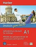 Deutsch ganz leicht A1: Selbstlernkurs Deutsch für Anfänger ― Método de autoaprendizaje de alemán para principiantes / Paket: Textbuch + Arbeitsbuch + 2 Audio-CDs (... ganz leicht Deutsch A1)