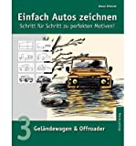 Einfach Autos Zeichnen - Schritt F R Schritt Zu Perfekten Motiven! (German) [ EINFACH AUTOS ZEICHNEN - SCHRITT F R SCHRITT ZU PERFEKTEN MOTIVEN! (GERMAN) ] by Kintzel, Vasco (Author ) on Jan-17-2003 Paperback