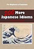 200 More Japanese Idioms (English Edition)