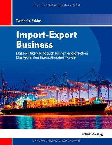 import-export-business-das-praktiker-handbuch-fur-den-erfolgreichen-einstieg-in-den-internationalen-
