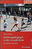 Erlebnispädagogik in der Grundschule (erleben & lernen, Band 17)