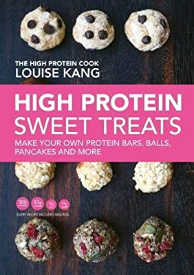 High Protein Sweet Treats: Make Your Own Protein Bars, Balls, Pancakes and More by Kang Media