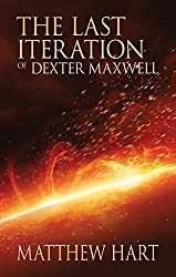 The Last Iteration of Dexter Maxwell by Matthew Hart (2012-12-14)