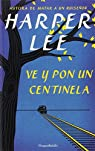 Ve y pon un centinela par Lee