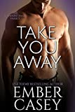 Take You Away: A Novella (The Cunningham Family, Book 3.5)
