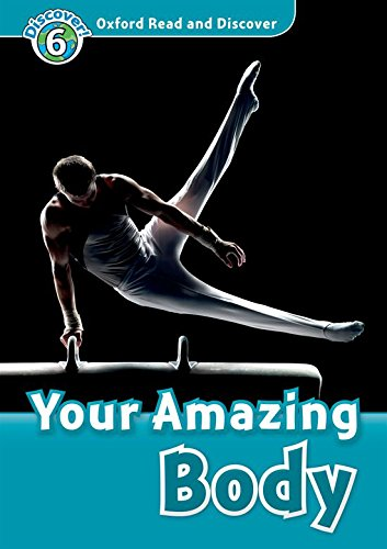 Oxford Read and Discover: Oxford Read & Discover. Level 6. Your Amazing Body: Audio CD Pack