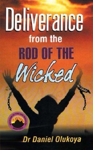 Deliverance from the Rod of the Wicked by Dr. Daniel Olukoya (2014-06-10)