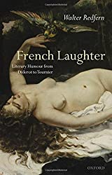 French Laughter: Literary Humour from Diderot to Tournier by Walter Redfern (2008-02-21)