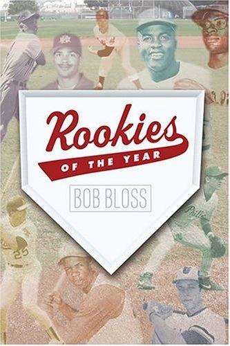 Rookies Of The Year by Bloss, Bob (2005) Hardcover