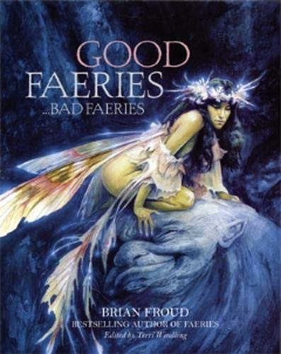 GOOD FAERIES BAD FAERIES (Hors Catalogue)