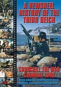 Newsreel History Of The Third Reich - Churchill The War Criminal [DVD]