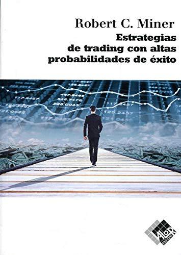 Estrategias de trading con altas probabilidades de éxito por Robert Miner