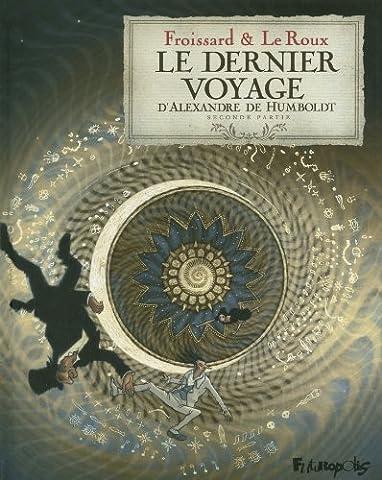 Le Dernier Voyage - Le dernier voyage d'Alexandre de Humbolt (Tome