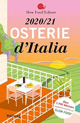 Osterie d\'Italia 2020 / 21: Über 1.700 Adressen, ausgewählt und empfohlen  von SLOW FOOD (Hallwag Gastronomische Reiseführer)