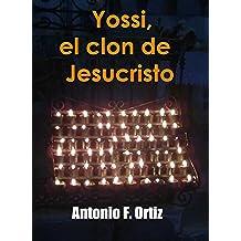 Yossi, el clon de Jesucristo
