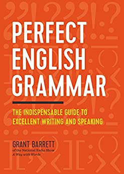 Perfect English Grammar: The Indispensable Guide to