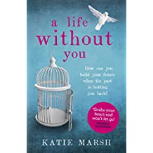 A Life Without You: An addictive and emotional story of love and family secrets (English Edition)