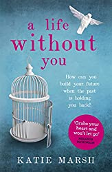 A Life Without You: An addictive and emotional story of love and family secrets