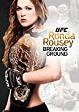 Ufc Presents Ronda Rousey: Breaking Ground [DVD] [Region 1] [US Import] [NTSC]