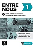 Entre nous 1 - Complementary workbook for english-speaking students