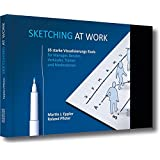 Sketching at work: 35 starke Visualisierungs-Tools für Manager, Berater, Verkäufer, Trainer und Moderatoren