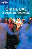 Oman, UAE and Arabian Peninsula (Lonely Planet Multi Country Guides)