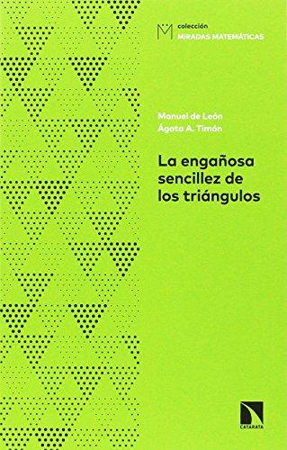 La Engañosa Sencillez de los Triángulos, De la Fórmula de Herón a la Criptografía, Colección Miradas Matemáticas por Manuel de León Rodríguez