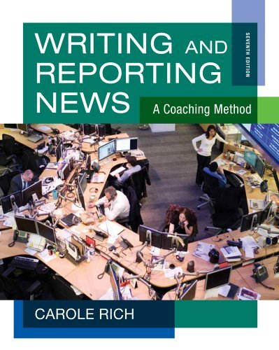 Writing and Reporting News: A Coaching Method (Wadsworth Series in Mass Communication and Journalism) by Carole Rich (2012-01-01)