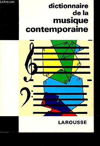DICTIONNAIRE DE LA MUSIQUE CONTEMPORAINE / REFERENCE D40.