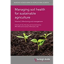 Managing Soil Health for Sustainable Agriculture Volume 2: Monitoring and Management (Burleigh Dodds Series in Agricultural Science)