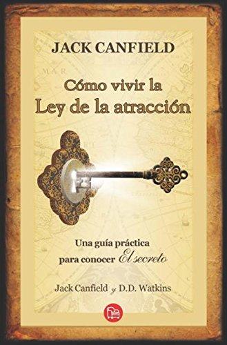 Como Vivir La Ley de la Atraccion = How to Live the Law of Attraction (Actualidad (Punto de Lectura))