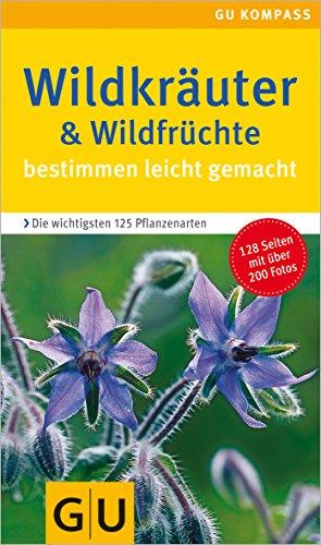 Wildkräuter & Wildfrüchte bestimmen leicht gemacht (GU Naturtitel)