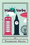 Modal Verbs (English Grammar - Verbs Book 2)