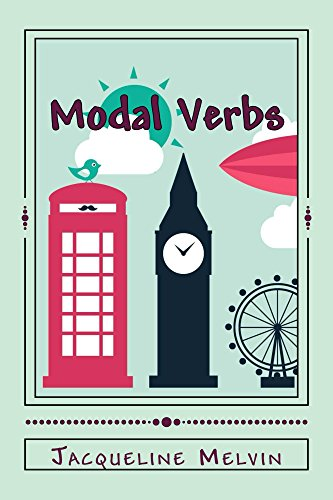 Modal Verbs (English Grammar - Verbs Book 2) (English Edition)