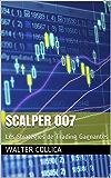 Scalper 007: Les Stratégies de Trading Gagnantes