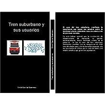 Tren suburbano y sus usuarios (Spanish Edition)