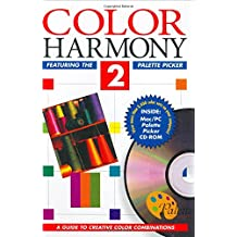 Color Harmony 2: Guide to Creative Color Combinations: With the Palette Picker and Color Breeze (This Bk Per Pub Is Titled Palette Picker Enough Thou ... Palette Picker Isbn 1564960668 Is Just book)