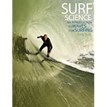 Surf Science: An Introduction to Waves for Surfing by Tony Butt (2014-03-31)