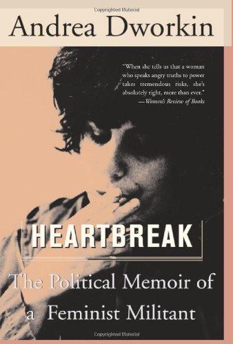 Heartbreak: The Political Memoir of a Militant Feminist