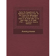 Suite Du Supplement Au Nobiliaire Des Pays-Bas, Et Du Comte de Bourgogne ...: 1555-1614.-[V.2] 1614-1630.-[V.3] 1630-1661.-[V.4] 1661-1686.-[V.5] 1686