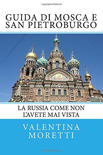 Guida Di Mosca E San Pietroburgo: La Russia Come Non L'avete Mai Vista: Volume 2