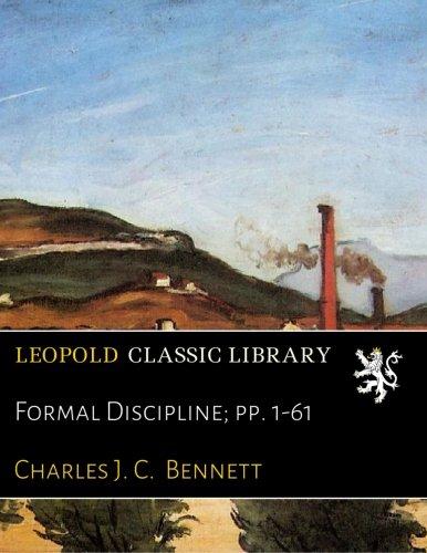 Formal Discipline; pp. 1-61 por Charles J. C. Bennett