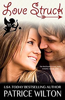 LOVE STRUCK: SERENDIPITY FALLS (Serendipity Falls Series Book 3) by [Wilton, Patrice]
